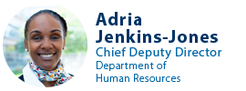 View CalHR Chief Deputy Director, Adria Jenkins-Jones, biography
