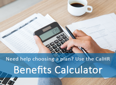 "Image of hands using a calculator with text overlay stating, ""Need help choosing a plan? Use the CalHR Benefits Calculator"""