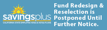 Savings Plus Fund Redesign & Reselection is postponed unitl further notice.
