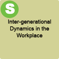 9:45 A.M. to 10:45 A.M., Inter-generational Dynamics in the Workplace