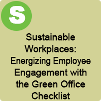 11:00 A.M. to 12:00 P.M., Sustainable Workplaces: Energizing Employee Engagement with Green Office Checklist