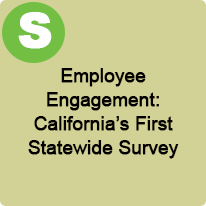 11:00 A.M. to 12:00 P.M., Employee Engagement: California's First Statewide Survey