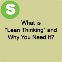 "9:45 A.M. to 10:45 A.M., What is ""Lean Thinking"" and Why You Need It?"