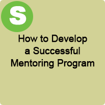 9:45 A.M. to 10:45 A.M., How to Develop a Successful Mentoring Program