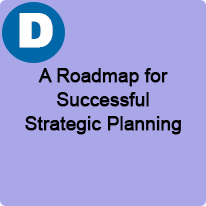 9:45 A.M. to 10:45 A.M., A Roadmap for Successful Strategic Planning