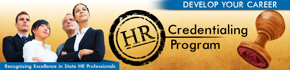 HR Credentialing Program - Develop Your Career; Recognizing Excellence in State HR Professionals